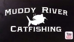 Muddy River Catfishing